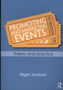 Promoting and Marketing Events : Theory and Practice, Paperback / softback Book