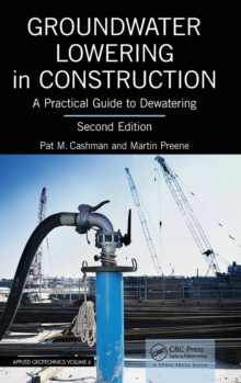 Groundwater Lowering in Construction : A Practical Guide to Dewatering, Second Edition, Hardback Book