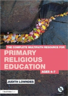 The Complete Multifaith Resource for Primary Religious Education : Ages 4-7, Paperback / softback Book