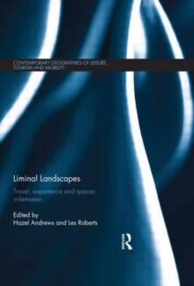 Liminal Landscapes : Travel, Experience and Spaces In-between, Hardback Book
