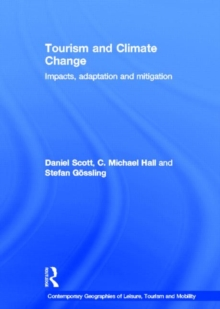 Tourism and Climate Change : Impacts, Adaptation and Mitigation, Hardback Book