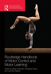 Routledge Handbook of Motor Control and Motor Learning, Hardback Book