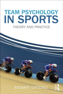 Team Psychology in Sports : Theory and Practice, Paperback / softback Book