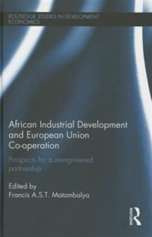 African Industrial Development and European Union Co-operation : Prospects for a reengineered partnership, Hardback Book