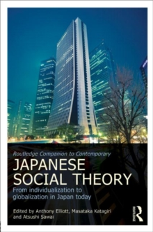 Routledge Companion to Contemporary Japanese Social Theory : From Individualization to Globalization in Japan Today, Hardback Book