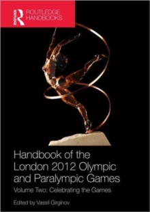Handbook of the London 2012 Olympic and Paralympic Games : Volume Two: Celebrating the Games, Hardback Book