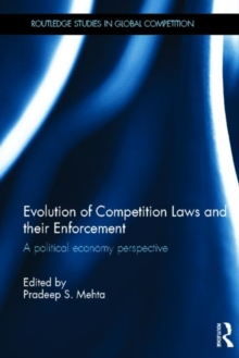 Evolution of Competition Laws and their Enforcement : A Political Economy Perspective, Hardback Book