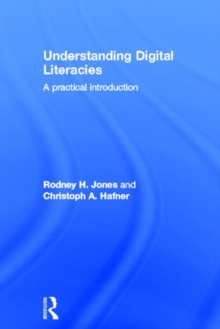 Understanding Digital Literacies : A Practical Introduction, Hardback Book