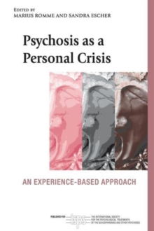 Psychosis as a Personal Crisis : An Experience-Based Approach, Paperback Book