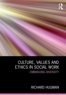 Culture, Values and Ethics in Social Work : Embracing Diversity, Paperback / softback Book