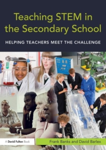 Teaching STEM in the Secondary School : Helping teachers meet the challenge, Paperback / softback Book