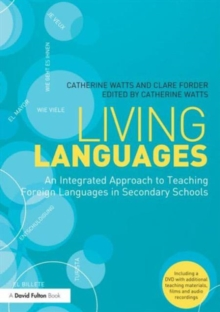 Living Languages: An Integrated Approach to Teaching Foreign Languages in Secondary Schools, Paperback / softback Book