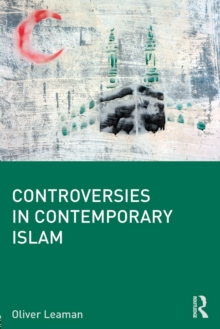Controversies in Contemporary Islam, Paperback / softback Book