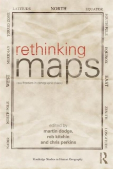 Rethinking Maps : New Frontiers in Cartographic Theory, Paperback / softback Book