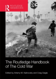The Routledge Handbook of the Cold War, Hardback Book