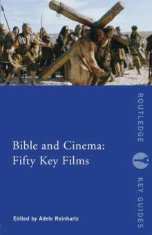 Bible and Cinema: Fifty Key Films, Paperback / softback Book