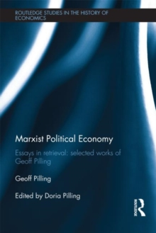 Marxist Political Economy : Essays in Retrieval: Selected Works of Geoff Pilling, Hardback Book