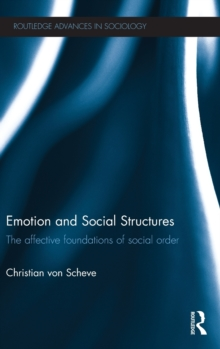 Emotion and Social Structures : The Affective Foundations of Social Order, Hardback Book