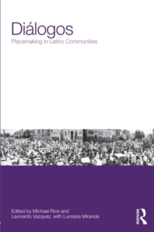 Dialogos: Placemaking in Latino Communities, Paperback Book