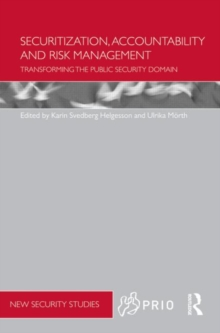 Securitization, Accountability and Risk Management : Transforming the Public Security Domain, Hardback Book