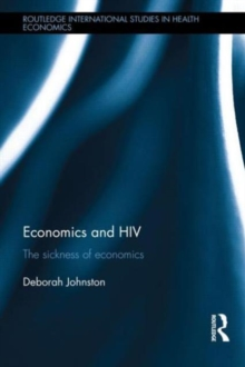Economics and HIV : The Sickness of Economics, Hardback Book