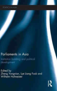 Parliaments in Asia : Institution Building and Political Development, Hardback Book