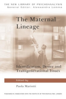 The Maternal Lineage : Identification, Desire and Transgenerational Issues, Paperback / softback Book