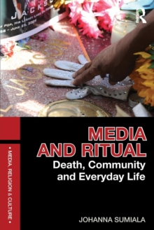 Media and Ritual : Death, Community and Everyday Life, Paperback Book