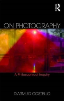 On Photography : A Philosophical Inquiry, Paperback / softback Book
