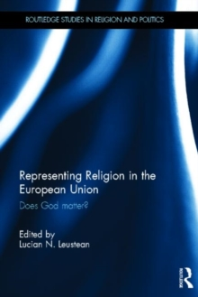 Representing Religion in the European Union : Does God Matter?, Hardback Book