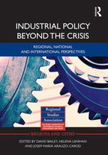 Industrial Policy Beyond the Crisis : Regional, National and International Perspectives, Hardback Book