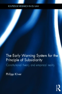 The Early Warning System for the Principle of Subsidiarity : Constitutional Theory and Empirical Reality, Hardback Book