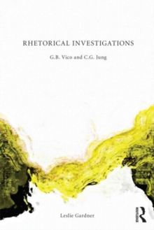 Rhetorical Investigations : G. B. Vico and C. G. Jung, Paperback / softback Book