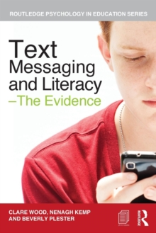 Text Messaging and Literacy - The Evidence, Paperback / softback Book