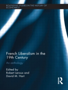 French Liberalism in the 19th Century : An Anthology, Hardback Book