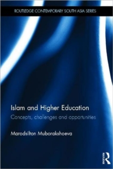 Islam and Higher Education : Concepts, Challenges and Opportunities, Hardback Book