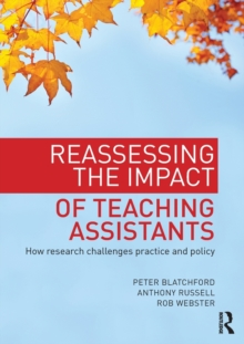 Reassessing the Impact of Teaching Assistants : How research challenges practice and policy, Paperback / softback Book
