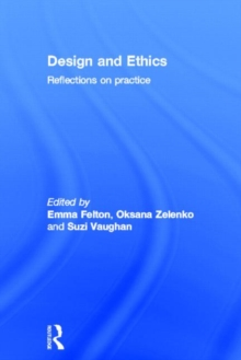 Design and Ethics : Reflections on Practice, Hardback Book