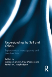 Understanding the Self and Others : Explorations in intersubjectivity and interobjectivity, Hardback Book