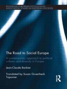 The Road to Social Europe : A Contemporary Approach to Political Cultures and Diversity in Europe, Hardback Book