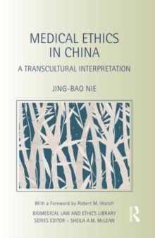 Medical Ethics in China : A Transcultural Interpretation, Hardback Book