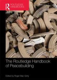 Routledge Handbook of Peacebuilding, Hardback Book