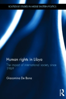 Human Rights in Libya : The Impact of International Society Since 1969, Hardback Book