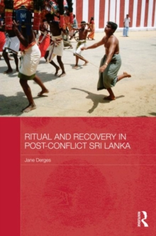 Ritual and Recovery in Post-Conflict Sri Lanka, Hardback Book