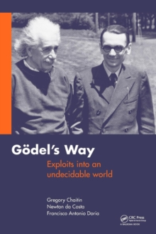 Goedel's Way : Exploits into an undecidable world, Paperback / softback Book