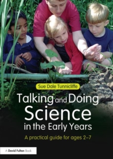 Talking and Doing Science in the Early Years : A practical guide for ages 2-7, Paperback / softback Book