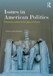 Issues in American Politics : Polarized politics in the age of Obama, Paperback / softback Book