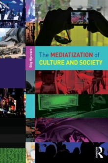 The Mediatization of Culture and Society, Paperback / softback Book
