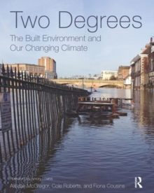 Two Degrees: The Built Environment and Our Changing Climate, Hardback Book