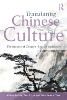 Translating Chinese Culture : The process of Chinese--English translation, Paperback / softback Book